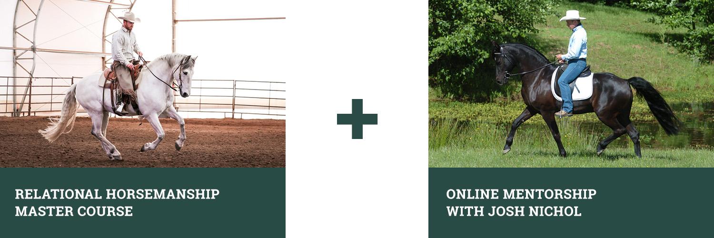 Relationsal Horsemanship Master Course plus Online Mentorship with Josh Nichol